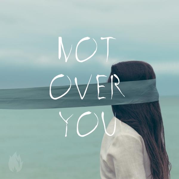 NotOverYou